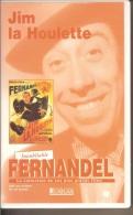 K7 Vidéo, VHS. JIM LA HOULETTE. FERNANDEL, Marguerite MORENO. - Comedy