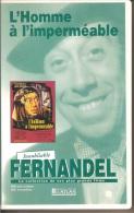 K7,VHS. L'HOMME A L'IMPERMEABLE. FERNANDEL, Bernard BLIER. - Comedy
