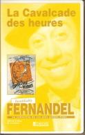 K7,VHS. LA CAVALCADE DES HEURES. FERNANDEL, Gaby MORLAY, Charles TRENET. - Comedy