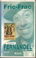K7,VHS. FRIC-FRAC. FERNANDEL, Michel SIMON, ARLETTY. - Comédie