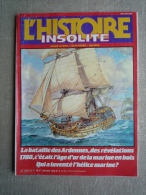 L'histoire Insolite N°8 1985 Bataille Des Ardennes Marine En Bois Hélice Marine.V.sommaire. - History