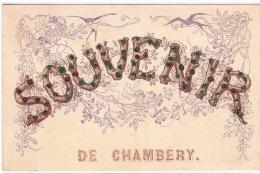 BELLE CARTE - SOUVENIR DE CHAMBERY - Avec Deco Paillettes Sur Les Lettres - Gruss Aus.../ Grüsse Aus...