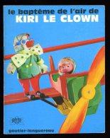 Petit Livret Kiri Le Clown Le Baptême De L'air   ORTF Gautier Languereau  1973  6ao8 - Cinéma/Télévision