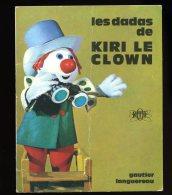 Petit Livret Kiri Le Clown Les Dadas    ORTF Gautier Languereau  1970  6ao8 - Cinéma/Télévision