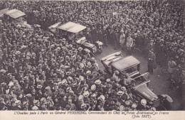 CPA Guerre 14 - 18 France  USA @ Le Général PERSHING Ovationné à Paris En Juin 1917 @ Commandant  Américain - Franchise - Guerre 1914-18