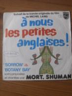 MUSIQUE - VINYL 45 TOURS - BO FILM : A NOUS LES PETITES ANGLAISES - SORROW / BOTANY BAY - MORT. SHUMAN - 1976 - PHILIPS - Soundtracks, Film Music