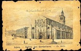 69 LYON 02 / Eglise Des Cordeliers En 1615 / - Lyon