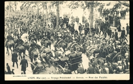 69 LYON 02 / Mai 1907, Voyage Présidentiel, Arrivée Pont Des Facultés / - Lyon