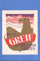 VINTAGE LUGGAGE LABEL ** ANCIENNE ETIQUETTE HOTEL  DE BAGAGE  ** HOTEL GREIF BOLZANO BOZEN - Hotel Labels