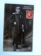 Carte Postale Ancienne : Pierre 1er , Roi Du Vaillant Peuple De Serbie - Serbia