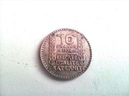 MONNAIE 10 FR EN ARGENT 3° REPUBLIQUE 1932 POIDS 10GR GRAVE PIERRE TURIN