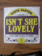 MUSIQUE - VINYL 45 TOURS - DAVID PARTON - ISN´T SHE LOVELY / LOVE AND PEACE OF MIND - DISTRIBUTION VOGUE - 1978 - BON ET - Disco, Pop