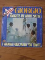 MUSIQUE - VINYL 45 TOURS - GIORGIO - KNIGHTS IN WHITE SATIN / I WANNA FUNK WITH YOU TONITE - ATLANTIC - 1976 - BON ETAT - Disco, Pop