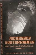 RICHESSE SOUTERRAINE SPELEOLOGIE SCOUT SCOUTISME SPELEO GOUFFRE GROTTE ROUTIERS ECLAIREURS FRANCE JEUNESSE 1944 - Nature