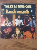 MUSIQUE - VINYL 45 TOURS - IL ETAIT UNE FOIS - TOI, ET LA MUSIQUE / L'AMOUR DANS MON PAYS - EMI - 1976 - BON ETAT - Vinyl Records