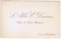 L'ABBE E. DUMAS CURE DE SAINT MEDARD 45 RUE DAUBENTON - Visiting Cards