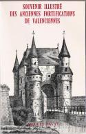 Souvenir Illustré Des Anciennes Fortifications De VALENCIENNES (NORD) Jacques BAVAY De 1977 - Picardie - Nord-Pas-de-Calais