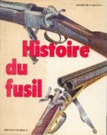 « Histoire Du Fusil » DE FLORENTIIS, J Ed. De Vicchi Paris 1975 - Boeken