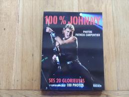 100 % JOHNNY / JOHNNY HALLIDAY / 100 PHOTOS TRES BEAU LIVRE SUPERBES PHOTOS ANNEE 2009 - Cultura