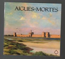 1981 Aigues-Mortes - BERNARD SOURNIA - 64 Pages - Languedoc-Roussillon