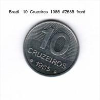 BRAZIL    10  CRUZEIROS  1985   (KM # 592.2) - Brazil