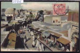 Tunisie - Kairouan :  Vue Plongeante Sur Les Echoppes De La Rue Du Général Saussier - Le Marché - Vers 1907 (12´806) - Tunisie