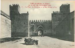 9000 KILOMETRES AU MAROC EN HP DE DION BOUTON.4 LA PLACE DE MECHOUAR ET LA BAB BOUJAT A FEZ - Postcards