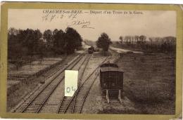 CHAUMES En BRIE  77  Départ D'un Train De La Gare  (07/02/1917) - Non Classés