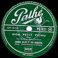 78 Trs - Pathé PG 821 - état EX - Jacques HELIAN - MON PETIT FICHU - IL FAUT PLAIRE - 78 T - Disques Pour Gramophone