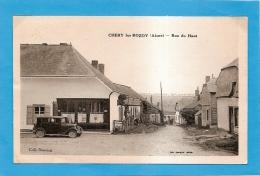 CPA02 - CHERY LES ROZOY - RUE DU HAUT  - état Voir Descriptif - Francia