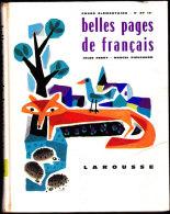 Jules Ferry - Marcel Pieuchard - Belles Pages De Français - Larousse - ( 1960 ) . - 6-12 Jahre