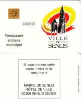 FRANCE CARTE A PUCE RESTAURANT SCOLAIRE VILLE DE SENLIS NUMEROTEE RARE - Frankreich