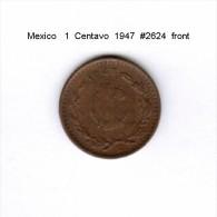 MEXICO    1  CENTAVO  1947   (KM # 415) - Mexico