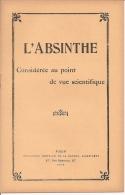 """ABSINTHE - Traité : """"Considérée Au Point De Vue Scientifique"""" - 1904 - Etat Neuf - Rare Et Top !! - Autres Collections"""