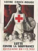 Affichette 30x40 Cm - Votre Croix-Rouge - Lutte Contre La Souffrance - Quinzaine Du 1-15 Mai - Environ 1940 - Pliée Comm - Organizations