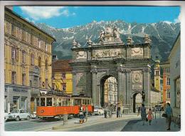 INNSBRUCK ( Autriche ) Triumphpforte : TRAMWAYS En Bon Premier Plan - GF - - Innsbruck