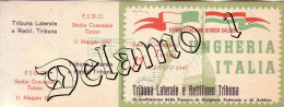 Naz. Di Calcio Italiane-- TORINO--. Biglietto Originale Incontro -- ITALIA --UNGHERIA 1947 - Apparel, Souvenirs & Other