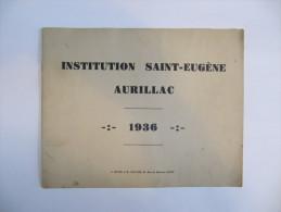 AURILLAC - Institution Saint Eugène 1936 - Brochure De 12 Pages - 3 Scans - Auvergne
