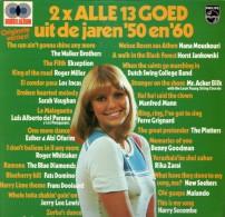 * 2LP *  2 X ALLE 13 GOED UIT DE JAREN '50 EN '60 - DIVERSE ARTIESTEN (Holland EX-!!!) - Compilaties