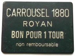 CARTE BON POUR UN TOUR DE MANEGE CARROUSEL 1880 ROYAN CHARENTE MARITIME NON REMBOURSABLE FETE FORAINE FOIRE - Other Collections