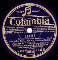 """78 Trs - Columbia D 13039 - état EX - Germaine FERALDY -  LAKME """"Tu M""""as Donné Le Plus Doux Rêve"""" """"Blanche Dourga"""" - 78 Rpm - Schellackplatten"""