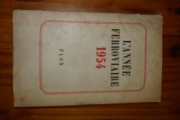 L'année Ferroviaire 1954 PLON - Livres, BD, Revues