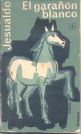 EL GARAÑON BLANCO - JESUALDO - EDITORIAL LOSADA - 156 PAGINAS AÑO 1971 - Classical