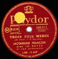 78 Trs - Polydor  560.311- état TB - Jacqueline FRANCOIS -  TROIS FOIS MERCI - POUR UN OUI, POUR UN NON - 78 Rpm - Schellackplatten