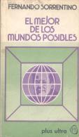 FERNANDO SORRENTINO - EL MEJOR DE LOS MUNDOS POSIBLES - PLUS ULTRA - AÑO 1976 207 PAGINAS - Humor