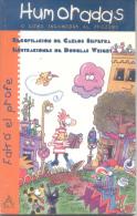 HUMORADAS O COMO INCOMODAR AL PROJIMO - FALTO EL PROFE - RECOPILACION DE CARLOS SILVEYRA ILUSTRACIONES DE DOUGLAS WRIGHT - Humor