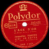 78 Trs - Polydor  560.430 - état TB - Jacqueline FRANCOIS -  L´AGE D´OR - SOUS LES LAURIERS ROSES - 78 Rpm - Schellackplatten