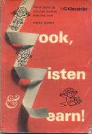 L. G. ALEXANDER - LOOK, LISTEN AND LEARN PUPILS BOOK 1 119 PAGES AÑO 1968 LONGMANS ILLUSTRATED BY BAILEY PETTENGEL DESI - Lingua Inglese/ Grammatica