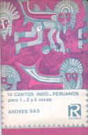 14 CANTOS INDO PERUANOS PARA 1,2 Y 3 VOCES ANDRES SAS - RICORDI - 43 PAGINAS AÑO 1968 - Theatre