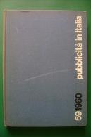 PFM/38 PUBBLICITA' IN ITALIA 1959/60 Ed.l'Ufficio Moderno/BONINI/CASTIGLIONI/CREPAX/HUBER/MUNARI/TESTA - Arte, Architettura